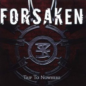 FORSAKEN (D) - Trip to nowhere      CD