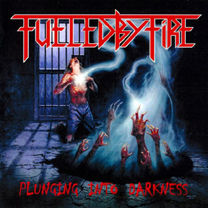 FUELED BY FIRE - Plunging into darkness      CD