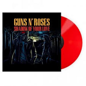 GUNS`N ROSES - Shadow of your love - red vinyl      Single