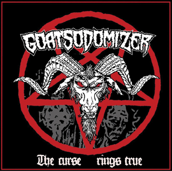 GOATSODOMIZER - The curse rings true      CD