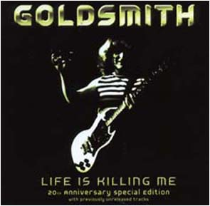 GOLDSMITH - Life is killing me      CD
