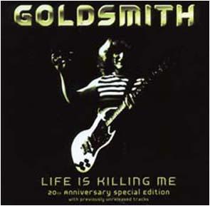 GOLDSMITH - Life is killing me      CD
