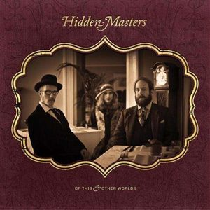 HIDDEN MASTERS - Of this & other worlds      CD