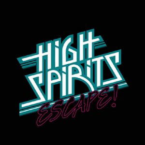 HIGH SPIRITS - Escape!      MLP