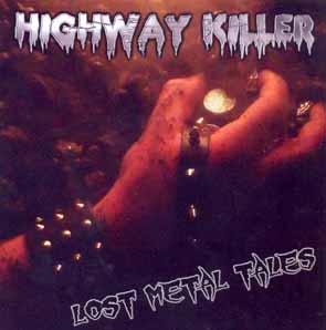 HIGHWAY KILLER - Lost metal tales      CD