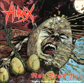 HIRAX - Not dead yet - Hate, fear and power & Raging violence      CD