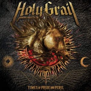 HOLY GRAIL - Times of pride and peril      CD