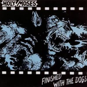 HOLY MOSES - Finished with the dogs - rerelease      CD