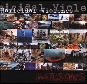 HOMICIDAL VIOLENCE - Hatesongs      CD