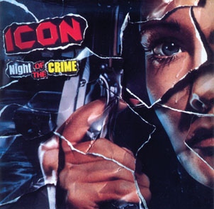 ICON - Night of the crime - rerelease      CD