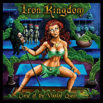 IRON KINGDOM - Curse of the Voodoo Queen      CD