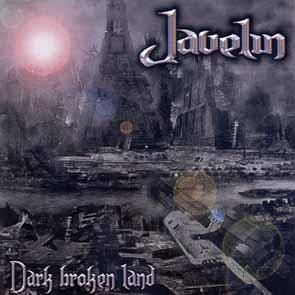 JAVELIN - Dark broken land      CD