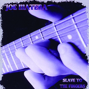 JOE MATERA - Slave to the fingers      CD