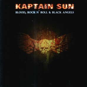KAPTAIN SUN - Blood, rock n`roll & black angels      CD