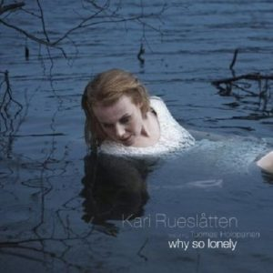 KARI RUESLATTEN - Why so lonely      Single