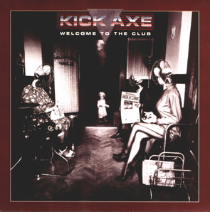 KICK AXE - Welcome to the club - rerelease      CD