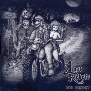 LAST REBELS - Bite tonight      CD