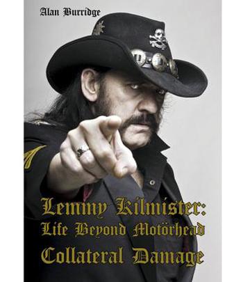 MOTÖRHEAD - LEMMY KILMISTER - Life beyond Motörhead - Collateral damage      Buch