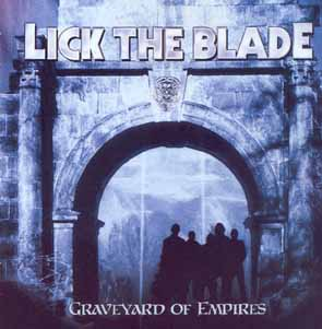 LICK THE BLADE - Graveyard of empires      CD