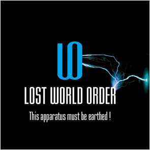 LOST WORLD ORDER - This apparatus must be earthed!      LP