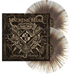 MACHINE HEAD - Bloodstone & diamonds - splatter vinyl      DLP