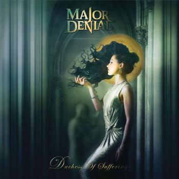MAJOR DENIAL - Duchess of sufferings      CD