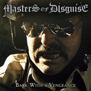 MASTERS OF DISGUISE - Back with a vengeance      CD