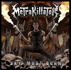 METRAKILLATOR - Sky must burn      CD