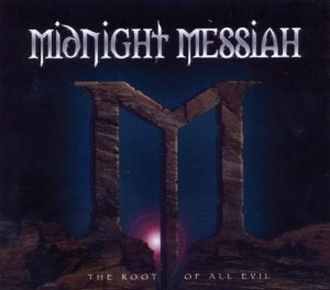 MIDNIGHT MESSIAH - The root of all evil      CD