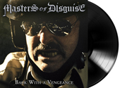 MASTERS OF DISGUISE - Back with a vengeance & bonustrack - lim. 250      LP