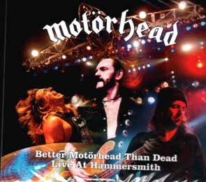 MOTÖRHEAD - Better Motörhead than dead - Live at Hammersmith      2-CD