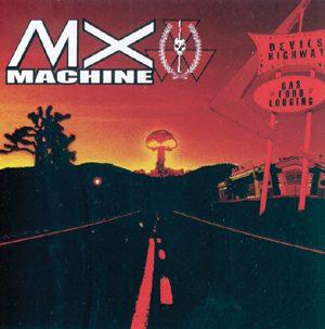 MX MACHINE - Devils highway      CD