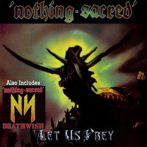 NOTHING SACRED - Let us prey / Deathwish      CD