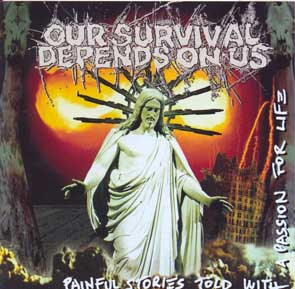 OUR SURVIVAL DEPENDS ON US - Painful stories told with a passion for life      CD