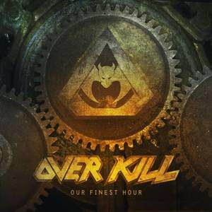 OVERKILL - Our finest hour      Single