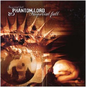 PHANTOM LORD - Imperial fall      CD