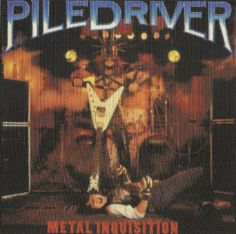 PILEDRIVER - Metal inquisition      Aufnäher