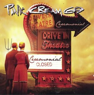 PINK CREAM 69 - Ceremonial      CD