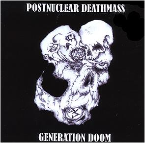 POSTNUCLEAR DEATHMASS - Generation doom      CD