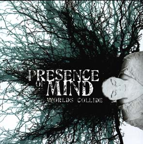 PRESENCE OF MIND - Worlds collide      CD