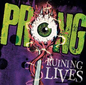 PRONG - Ruining lives      CD