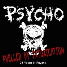 PSYCHO - Fuelled by intoxication - 25 years of Psycho      CD
