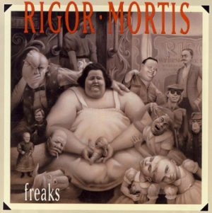 RIGOR MORTIS - Freaks      CD