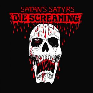 SATAN`S SATYRS - Die screaming      CD