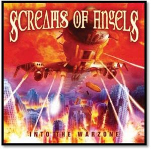 SCREAMS OF ANGELS - Into the warzone      CD