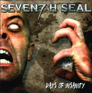 SEVENTH SEAL - Days of insanity      CD