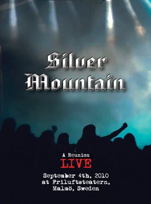 SILVER MOUNTAIN - A reunion - live 2010 Sweden      DVD