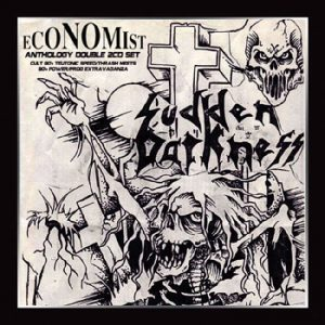 SUDDEN DARKNESS / ECONOMIST - Fear of reality: Anthology      2-CD