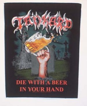 TANKARD - Die with a beer in your hand      Rückenaufnäher