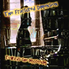 THE FRACTURED DIMENSION - Towards the mysterium      CD
